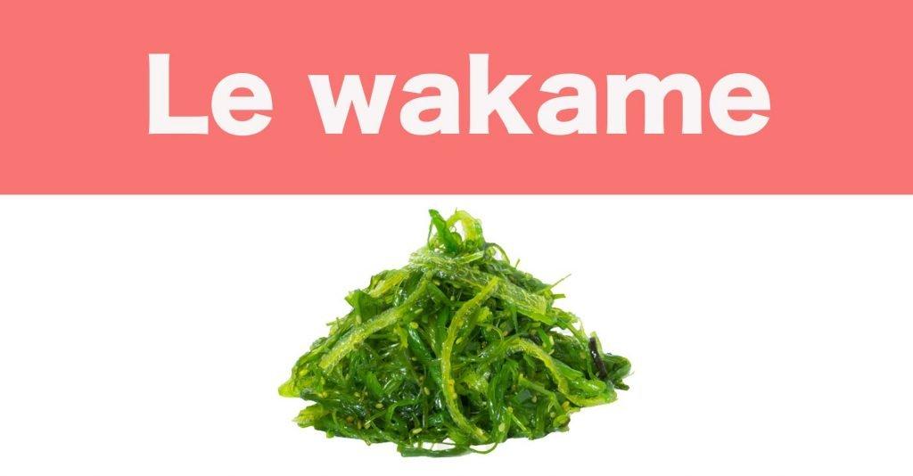 Le wakame, super algue comestible